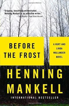 Before the Frost: In this latest atmospheric thriller, Kurt Wallander and his daughter Linda join forces to search for a religious fanatic on a murder spree. Just graduated from the police academy, Linda Wallander returns to Skåne to join the police force, and she already shows all the hallmarks of her father--the maverick approach, the flaring temper. Before she even starts work she become..