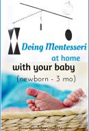 Doing Montessori at home with your baby (newborn – 3 mo)