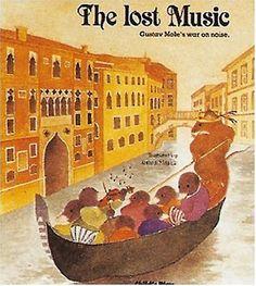 The Lost Music: Gustav Moles War on Noise by Kathryn Meyrick, Michael Twinn