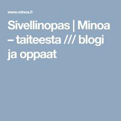 Sivellinopas   Minoa – taiteesta /// blogi ja oppaat