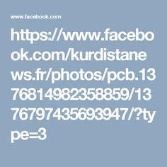 https://www.facebook.com/kurdistanews.fr/photos/pcb.1376814982358859/1376797435693947/?type=3