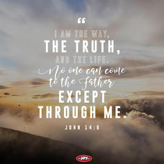 """""""I am the way, the truth, and the life. Get the shareable Bible Verse of the Day graphic here. Great Bible Verses, Powerful Scriptures, John Verses, Joy Fm, Bible Verse Tattoos, John 14 6, Scripture Memorization, Gods Promises, Verse Of The Day"""