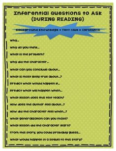 This is a list of inferential questions to ask during reading. These questions can be used with just about any story. Students can ask themselves inferential questions during reading to self-monitor comprehension. Use as a formal or informal assessment. Comprehension Strategies, Reading Strategies, Reading Skills, Teaching Reading, Reading Comprehension, Guided Reading, Reading Activities, Learning, Graphic Organizers