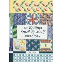 The Knitting Stitch & Motif Directory [Spiral-Bound]  Sue Pearce