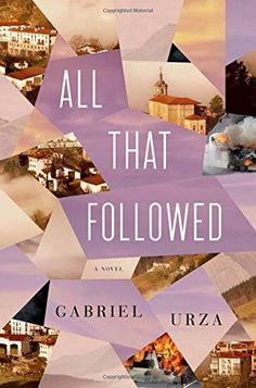 All That Followed: A Novel by Gabriel Urza