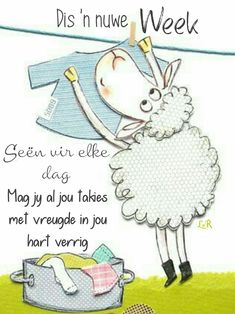 Good Morning Wishes, Day Wishes, Good Morning Quotes, Lekker Dag, Evening Greetings, Friend Cartoon, Monday Blessings, Afrikaanse Quotes, Goeie Nag