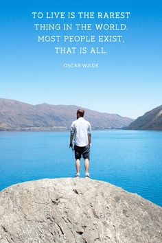 To live is the rarest thing in the World. Most people exist, that is all - Oscar Wilde | Travel Quote | Inspirational Quotes