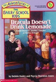 The Paperback of the Dracula Doesn't Drink Lemonade (Adventures of the Bailey School Kids Series by Debbie Dadey, Marcia T. Lessons Learned In Life, Life Lessons, Bailey School Kids, Kid Dracula, Kids Series, Book Series, Horror Books, Horror Movies, Te Amo