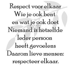Respect voor elkaar ... Sweet Words, All You Need Is Love, Pitch, Mood Boards, Life Lessons, Respect, Me Quotes, My Life, School