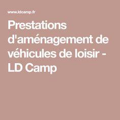 Prestations d'aménagement de véhicules de loisir - LD Camp