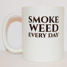 Smoke Weed Every Day Coffee Mug - Stoner Gift - Marijuana Mug - Unique Mug - Pothead Cup - Quote Mugs - 420 Cannabis - 11 oz Ceramic Mug by PouchAPalooza