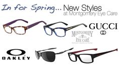 New Gucci and Oakley frames at Montgomery Eye Care
