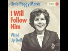 I Will Follow Him sung by Little Peggy March, 1963.
