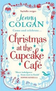 Christmas at the Cupcake Café (At the Cupcake Café #2) by Jenny Colgan ---- {12/16/2016}