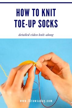 How to Knit Toe-Up Socks - Detailed Video Knit-Along socks easy video tutorials How to Knit Toe-Up Socks Knitting Videos, Easy Knitting, Knitting Socks, Knitting Stitches, Knitting Tutorials, Knitting Projects, Knitted Socks Free Pattern, Knitting Patterns Free, Stitch Patterns