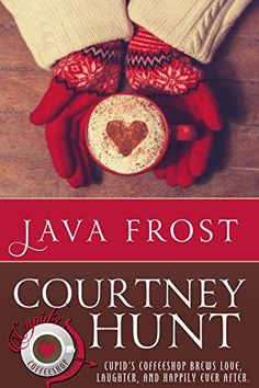 Java Frost (Cupid's Coffeeshop Book 1) by Courtney Hunt