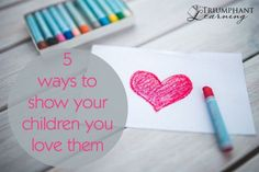Do you show your children you love them outside of school time? Here are five ways to speak your child's love language and let him know you love him.