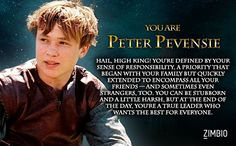 I'm Peter.... hmm... ok ;) LOL. Step into the wardrobe and find your Narnian alter ego.