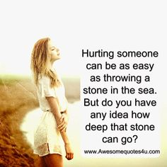 Awesome Quotes Hurting Someone Can Be Easy As Throwing A Stone In The Sea Quote