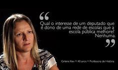 A educacão pública brasileira pelo ponto de vista de quem mais entende do assunto: os professores.