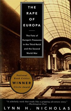 "The Rape of Europa: The Fate of Europe's Treasures in the Third Reich and the Second World War by Lynn H. Nicholas | From the Nazi purges of ""Degenerate Art"" and Goering's shopping sprees in occupied Paris to the perilous journey of the Mona Lisa from Paris and the painstaking reclamation of the priceless treasures of liberated Italy, The Rape of Europa is a sweeping narrative of greed, philistinism, and heroism that combines superlative scholarship with a compelling drama."