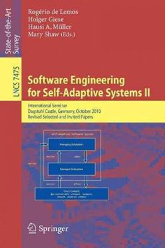 Software Engineering for Self-adaptive Systems: International Seminar Dagstuhl…
