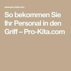 So bekommen Sie Ihr Personal in den Griff – Pro-Kita.com