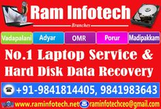 RAM infotech is No.1 laptop service center in chennai. all kind of hard disk data recovery service in Chennai  for internal and external hdd. all branded laptop service, all kind of laptop motherboard chip level repair service all kind of broken laptop service, all kind of laptop panal painting, all kind of hinges reworking . our five branches are in VADAPALANI,ADYAR ,OMR, PORUR,MADIPAKKAM. more details contact - vijayan 9841983643, 9841814405.