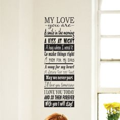 """My Love you are - a Wall Decal Poem - Cozy Home Wall Decals $28.50 Our poem quote for lovers measures 12"""" wide by 36"""" tall (30.48cm by 91.44cm) and can be made in any of our stock colors from the drop down menu. This is a copyrighted poem by J. Savina and not to be used without written permission. www.cozyhomewalldecals.com/my-love-you-are-a-wall-decal-poem/ #wall_decal_quote #poem_wall_decals, #quote, #home_decor"""