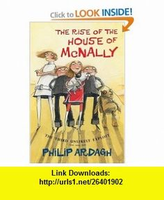 The Rise of the House of McNally The Third Unlikely Exploit (Unlikely Exploits) (9780805074789) Philip Ardagh, David Roberts , ISBN-10: 0805074783  , ISBN-13: 978-0805074789 ,  , tutorials , pdf , ebook , torrent , downloads , rapidshare , filesonic , hotfile , megaupload , fileserve