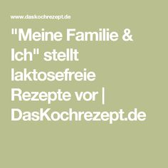 """""""Meine Familie & Ich"""" stellt laktosefreie Rezepte vor   DasKochrezept.de"""