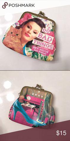 "A Bev Ridge & Friends wallet An ""I do bad things"" wallet. Bev Ridge Bags Wallets"