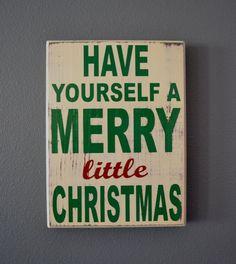 Christmas, Christmas Sign, Have yourself a merry little Christmas, Custom Wood Sign, Home Decor. $35.00, via Etsy.