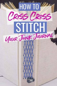 How to make a Criss Cross Stitch Junk Journal Spine - step by step tutorial with video on how to stitch your junk journal with this unique criss-cross stitch pattern Journal Covers, Book Journal, Journal Ideas, Notebook Covers, Art Journals, Bullet Journal, Journal Inspiration, Handmade Journals, Handmade Books