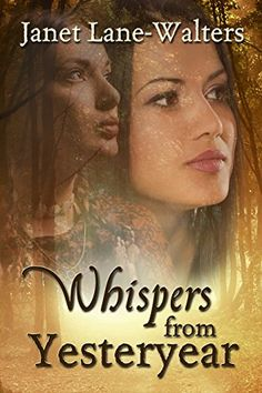 Whispers From Yesteryear by Janet Lane Walters https://www.amazon.com/dp/B06ZXYBVZM/ref=cm_sw_r_pi_dp_x_k3b-ybWW7379T