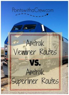 Find out if your Amtrak routes will be on a Superliner or a Viewliner, and what's the difference for your train travel