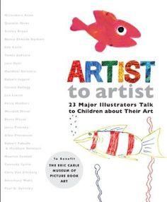 Artist to Artist: 23 Major Illustrators Talk to Children About Their Art:Amazon:Books