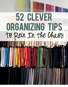 52 Clever Organizing Tips To Rein In The Chaos  some of these are really awesome and I will likely use them in the future