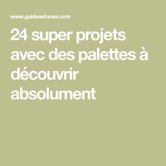 24 super projets avec des palettes à découvrir absolument Table Palette, Deco, Guide, Pallet Tables, Projects, Drawing Rooms, Bricolage, Deko, Dekoration