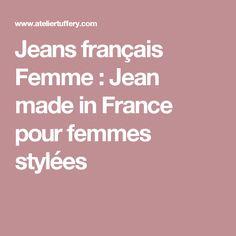 Jeans français Femme : Jean made in France pour femmes stylées