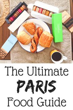 The Ultimate Guide to Food in Paris: Everything you need to know about eating like a local in Paris, France, complete with French phrases, restaurants, creperies, pastries and international foods to try!