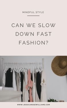 Can we slow down fast fashion? Sustainable Clothing Brands, Sustainable Fashion, Sustainable Style, Sustainable Living, Slow Fashion, Ethical Fashion, Women's Fashion, Minimalist Living Tips, Minimalist Style