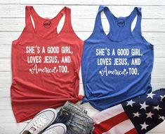 She's A Good Girl Loves Jesus and America Too. Faith and America. Fourth of July. Fourth Of July Shirts, 4th Of July Outfits, July 4th, Tom Petty, Winter Season Months, The Birth Of Christ, Toms, Young Ones, Vinyl Shirts