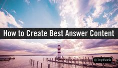 How to Create Best-Answer Content: 6 Inspiring Examples