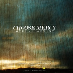 Choose mercy over judgement.  Photo by @Jeremy Cowart   #potsc #secondchance #photography #art #quotes #words #poster  http://www.facebook.com/photo.php?fbid=10150671252031260=a.10150624059521260.375534.27926691259=1