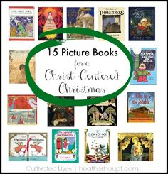 15 beautiful Christmas picture books to inspire your children and draw them into the wonder and majesty of the birth of Jesus.