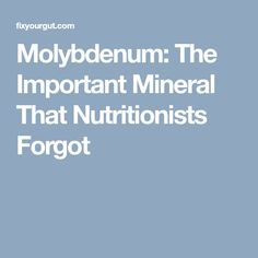 Can all of these issues stem from the increased need for a relatively unknown mineral? Yes, the important aforementioned mineral is known as molybdenum. Allergies, Minerals, Forget, Health, Health Care, Salud, Gemstones, Mineral