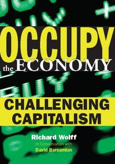 City Lights Open Media: Occupy the Economy : Challenging Capitalism by David Barsamian and Richard D. Wolff Paperback) for sale online New Books, Good Books, Sociology Books, Book City, Economics Books, Be My Teacher, Job Security, Business And Economics, Te Amo