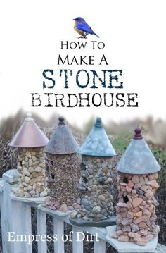 Birdhouse ideas: How to make a stone birdhouse #Gardenart #diy #freeinstructions