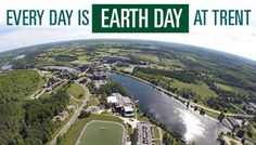 Every day is ‪#‎earthday‬ at ‪#‎trentu‬! How do you celebrate our planet each day?